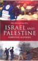 Israel And Palestine - Competing Histories